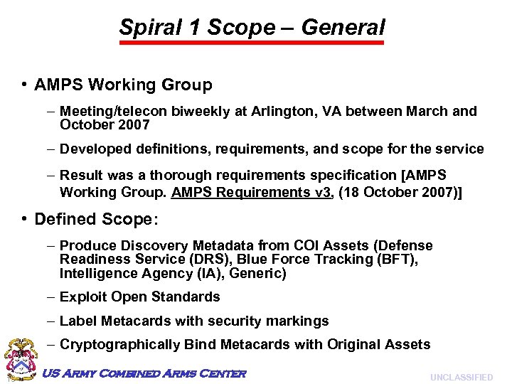 Spiral 1 Scope – General • AMPS Working Group – Meeting/telecon biweekly at Arlington,