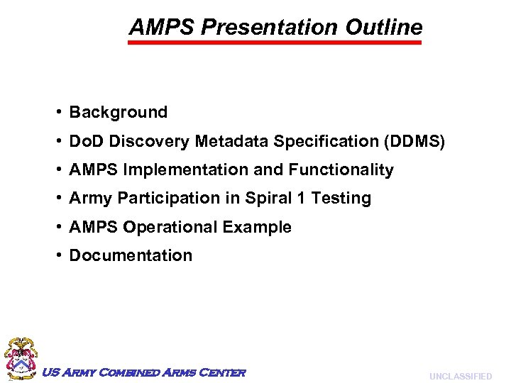 AMPS Presentation Outline • Background • Do. D Discovery Metadata Specification (DDMS) • AMPS