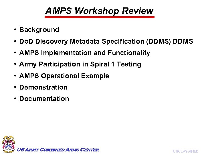 AMPS Workshop Review • Background • Do. D Discovery Metadata Specification (DDMS) DDMS •