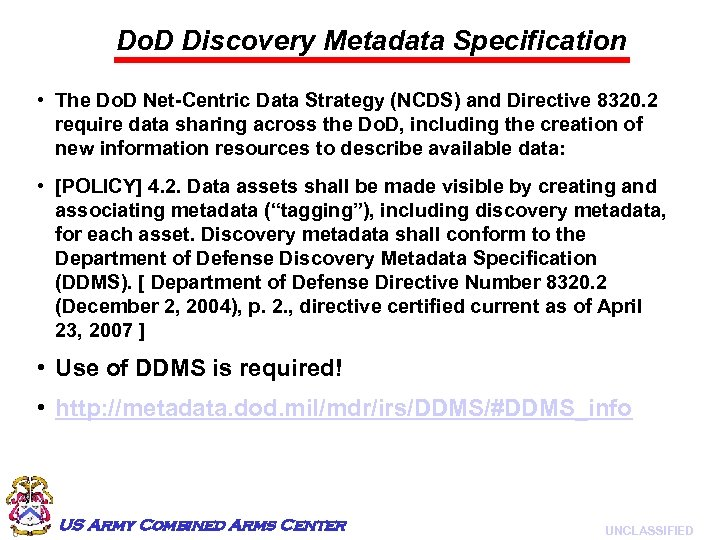 Do. D Discovery Metadata Specification • The Do. D Net-Centric Data Strategy (NCDS) and