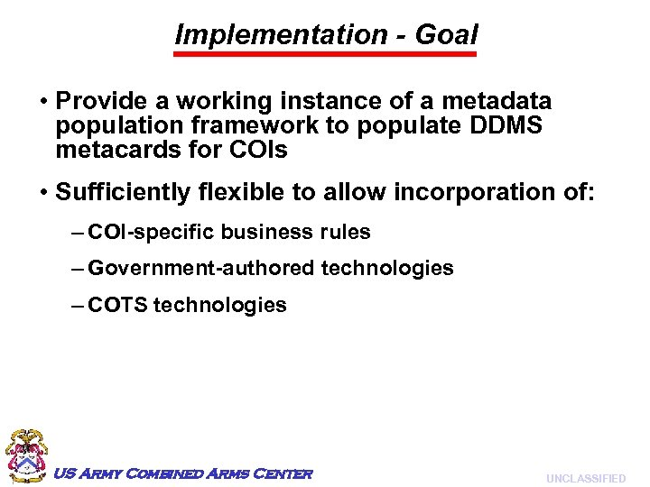 Implementation - Goal • Provide a working instance of a metadata population framework to