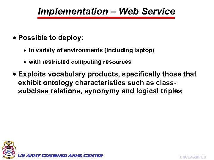 Implementation – Web Service Possible to deploy: in variety of environments (including laptop) with
