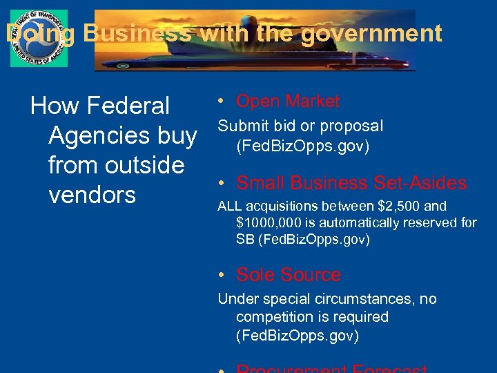Doing Business with the government How Federal Agencies buy from outside vendors • Open