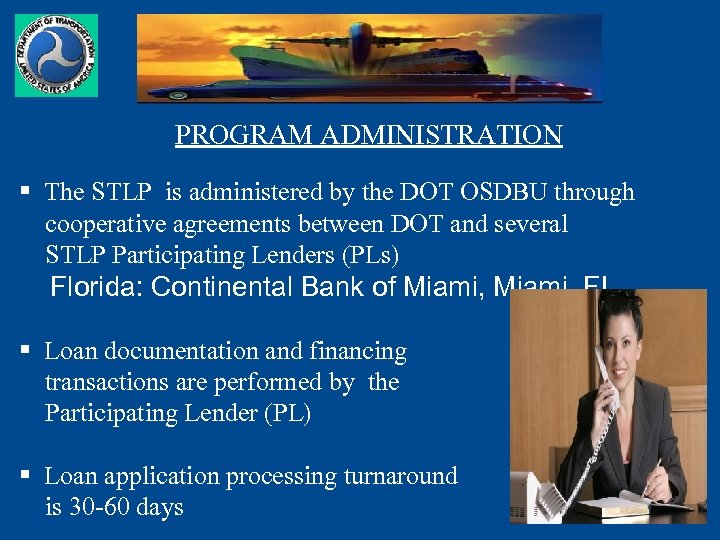 PROGRAM ADMINISTRATION § The STLP is administered by the DOT OSDBU through cooperative agreements