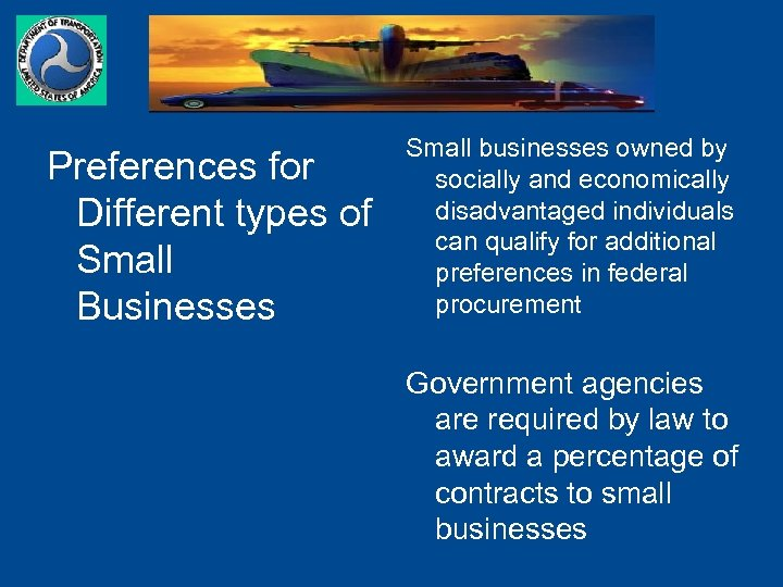 Preferences for Different types of Small Businesses Small businesses owned by socially and economically