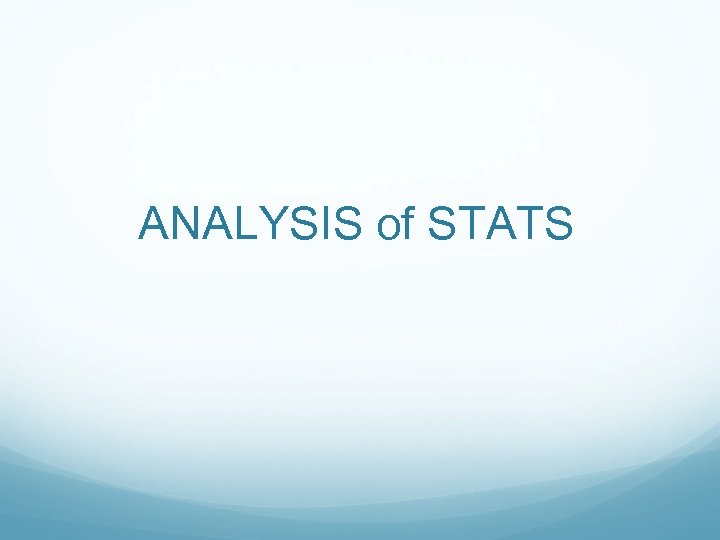 ANALYSIS of STATS