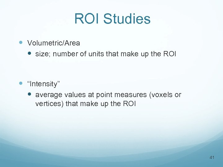 "ROI Studies Volumetric/Area size; number of units that make up the ROI ""Intensity"" average"