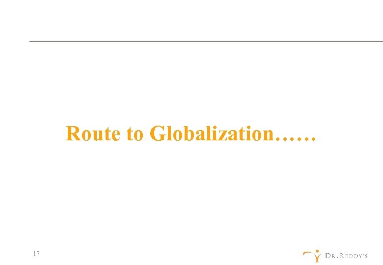 Route to Globalization…… 17