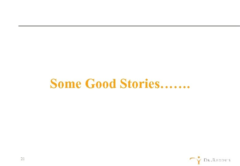 Some Good Stories……. 21