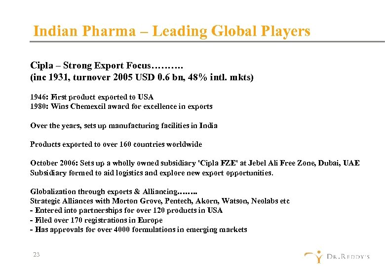 Indian Pharma – Leading Global Players Cipla – Strong Export Focus………. (inc 1931, turnover