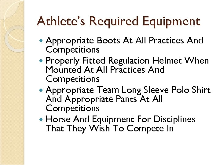 Athlete's Required Equipment Appropriate Boots At All Practices And Competitions Properly Fitted Regulation Helmet