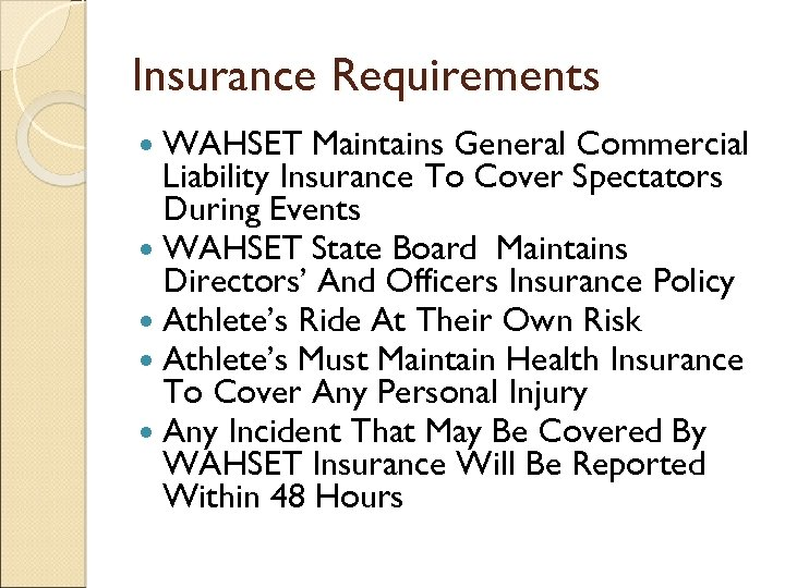 Insurance Requirements WAHSET Maintains General Commercial Liability Insurance To Cover Spectators During Events WAHSET