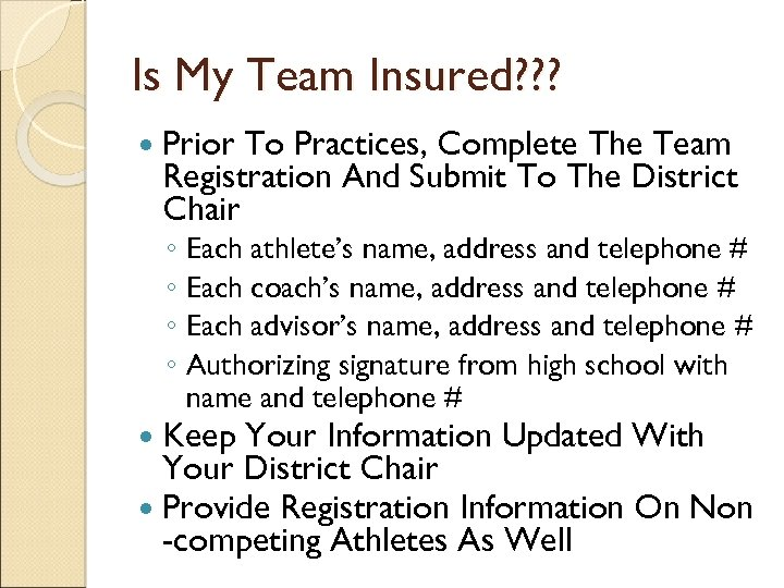 Is My Team Insured? ? ? Prior To Practices, Complete The Team Registration And