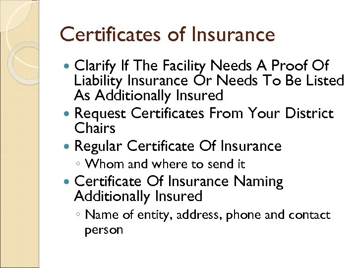 Certificates of Insurance Clarify If The Facility Needs A Proof Of Liability Insurance Or