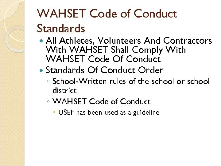 WAHSET Code of Conduct Standards All Athletes, Volunteers And Contractors With WAHSET Shall Comply