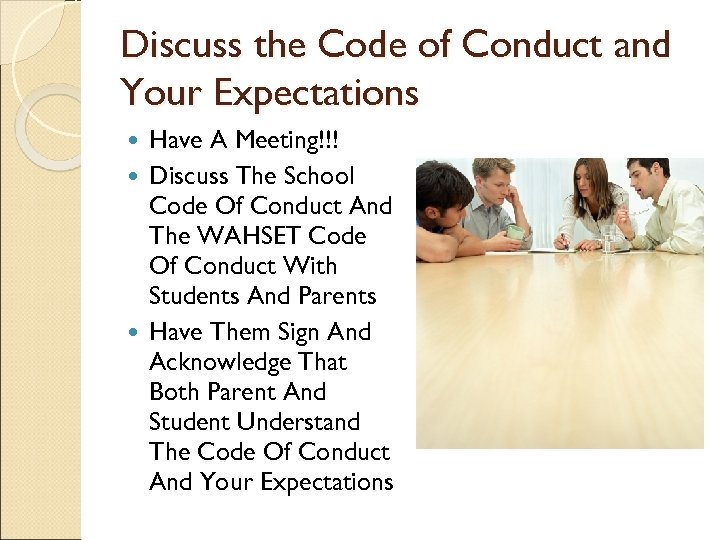 Discuss the Code of Conduct and Your Expectations Have A Meeting!!! Discuss The School