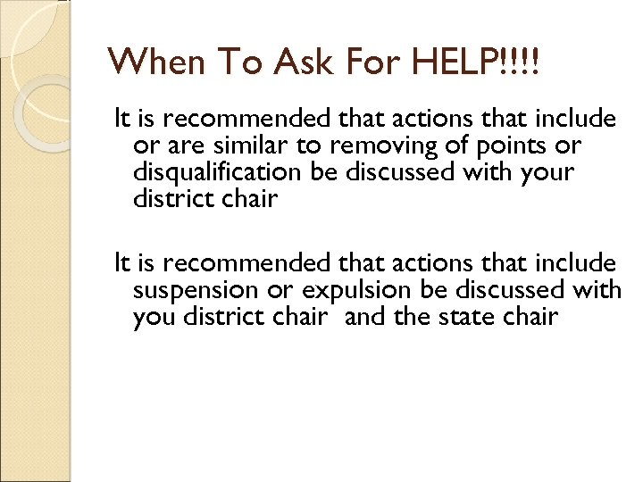 When To Ask For HELP!!!! It is recommended that actions that include or are