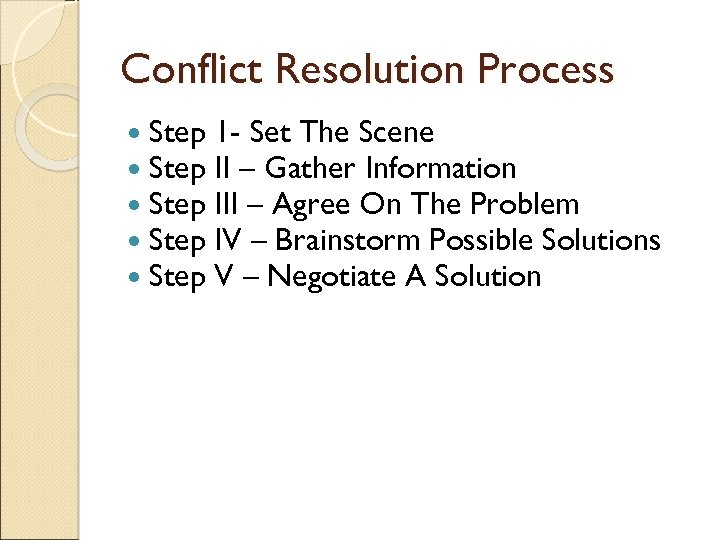 Conflict Resolution Process Step Step 1 - Set The Scene II – Gather Information