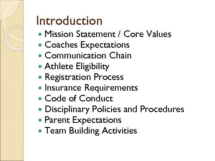 Introduction Mission Statement / Core Values Coaches Expectations Communication Chain Athlete Eligibility Registration Process
