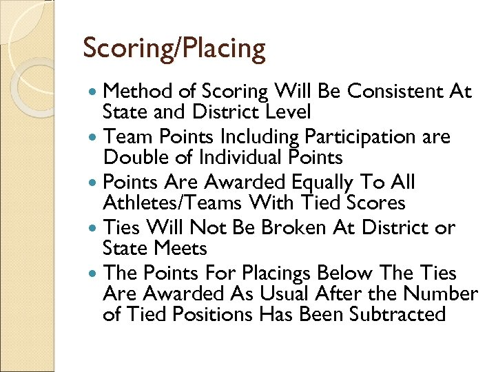 Scoring/Placing Method of Scoring Will Be Consistent At State and District Level Team Points