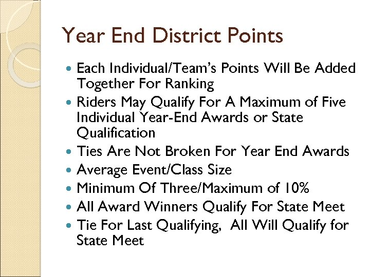 Year End District Points Each Individual/Team's Points Will Be Added Together For Ranking Riders