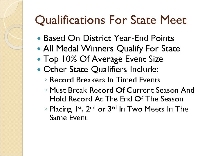 Qualifications For State Meet Based On District Year-End Points All Medal Winners Qualify For