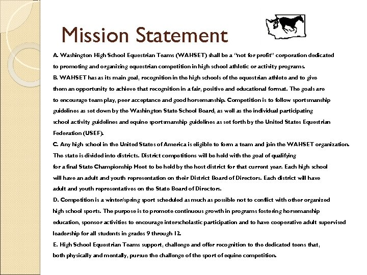 "Mission Statement A. Washington High School Equestrian Teams (WAHSET) shall be a ""not for"