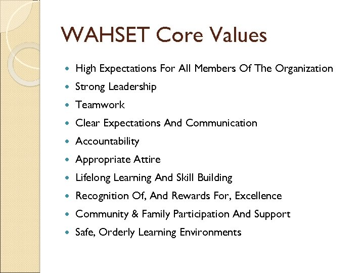 WAHSET Core Values High Expectations For All Members Of The Organization Strong Leadership Teamwork