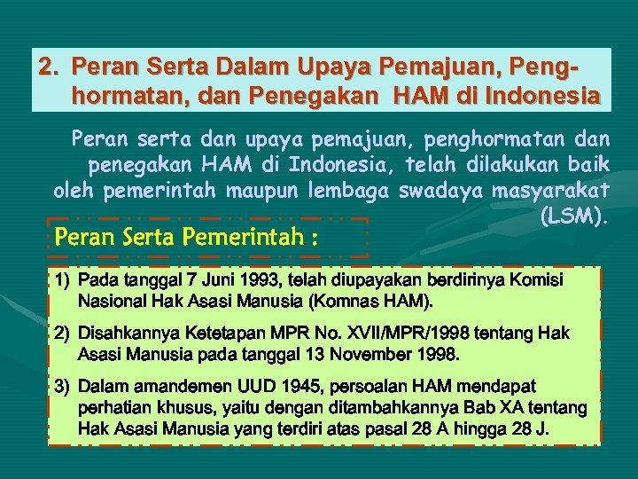 2. Peran Serta Dalam Upaya Pemajuan, Penghormatan, dan Penegakan HAM di Indonesia Peran serta