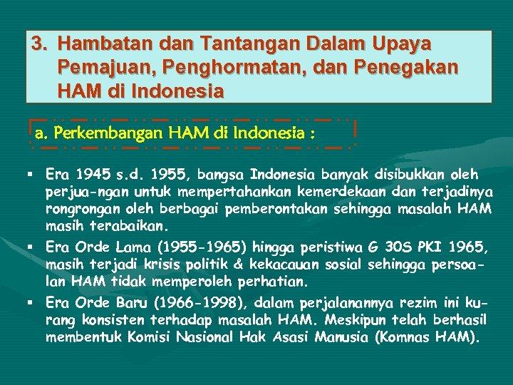 3. Hambatan dan Tantangan Dalam Upaya Pemajuan, Penghormatan, dan Penegakan HAM di Indonesia a.
