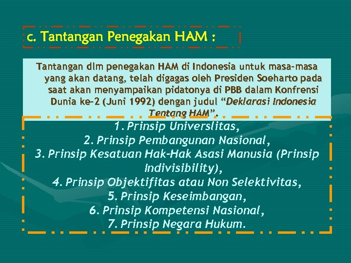 c. Tantangan Penegakan HAM : Tantangan dlm penegakan HAM di Indonesia untuk masa-masa yang