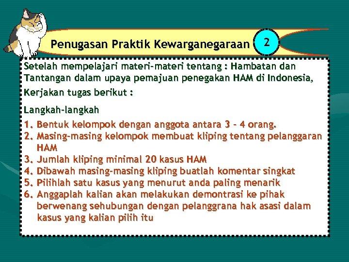 Penugasan Praktik Kewarganegaraan 2 Setelah mempelajari materi-materi tentang : Hambatan dan Tantangan dalam upaya