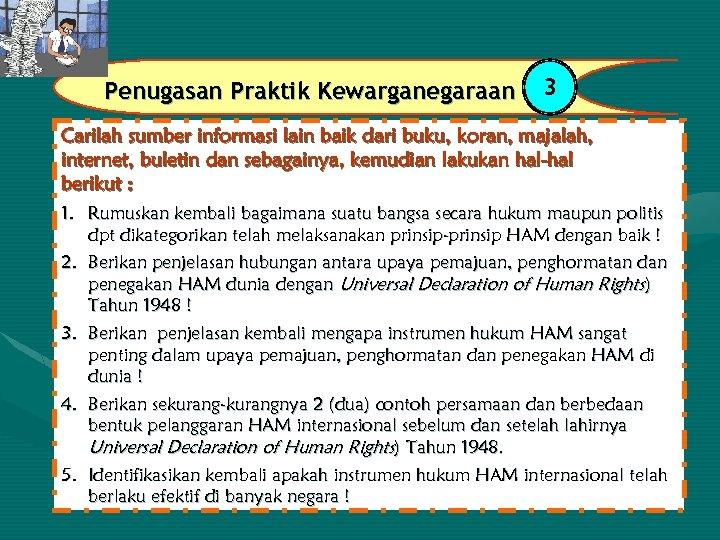 Penugasan Praktik Kewarganegaraan 3 Carilah sumber informasi lain baik dari buku, koran, majalah, internet,