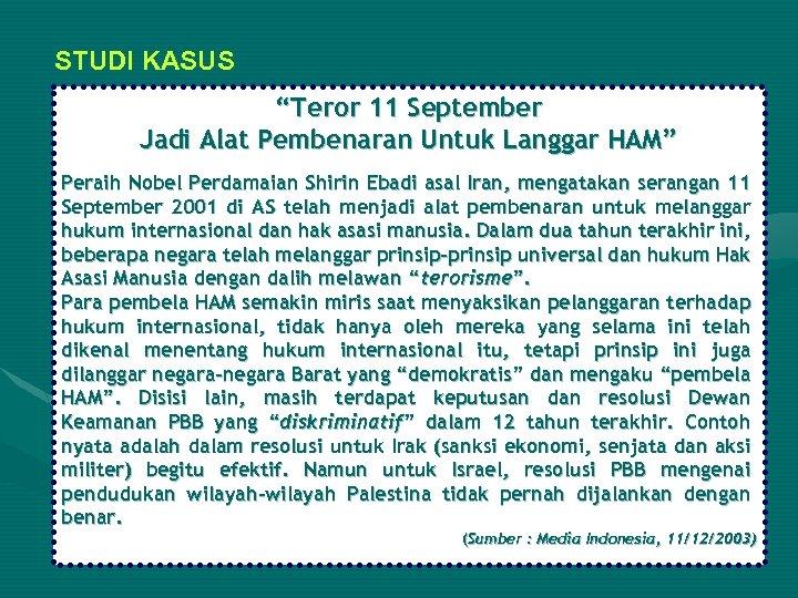 """STUDI KASUS """"Teror 11 September Jadi Alat Pembenaran Untuk Langgar HAM"""" Peraih Nobel Perdamaian"""