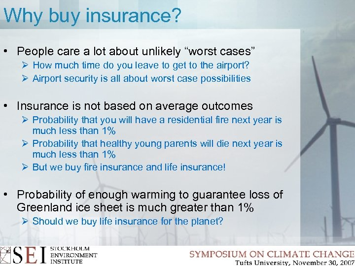 """Why buy insurance? • People care a lot about unlikely """"worst cases"""" Ø How"""