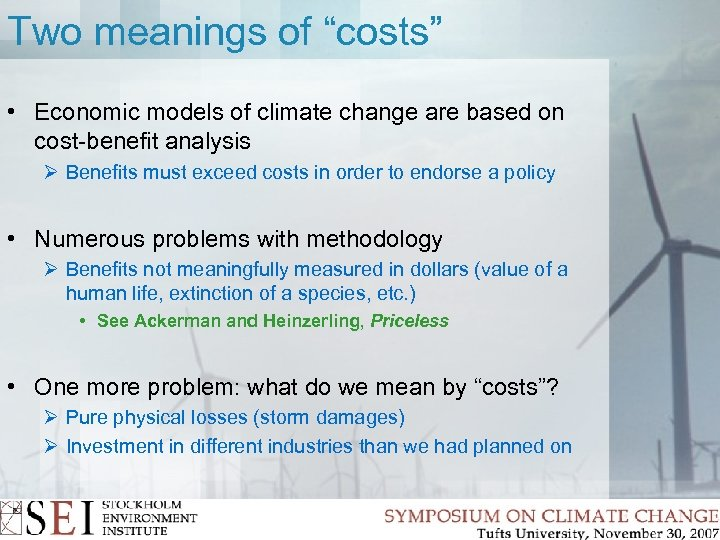 """Two meanings of """"costs"""" • Economic models of climate change are based on cost-benefit"""