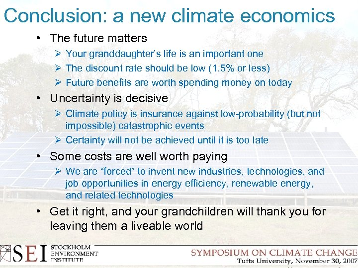 Conclusion: a new climate economics • The future matters Ø Your granddaughter's life is