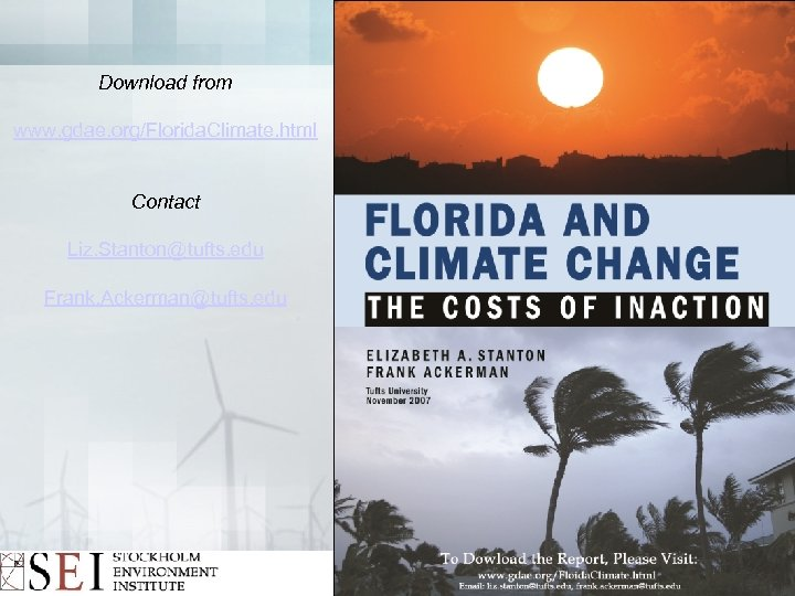 Download from www. gdae. org/Florida. Climate. html Contact Liz. Stanton@tufts. edu Frank. Ackerman@tufts. edu