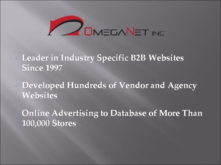 • • • Leader in Industry Specific B 2 B Websites Since 1997