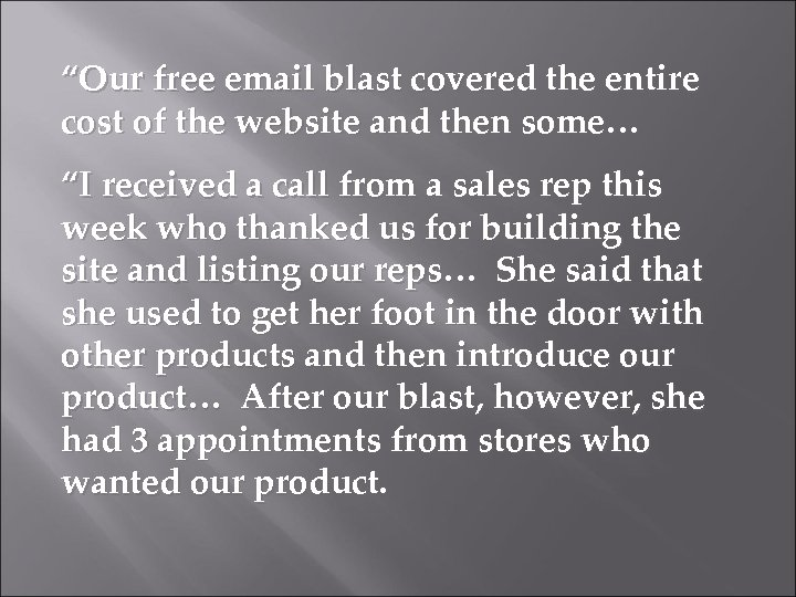 """""""Our free email blast covered the entire cost of the website and then some…"""