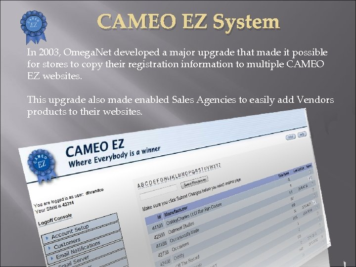 CAMEO EZ System In 2003, Omega. Net developed a major upgrade that made it
