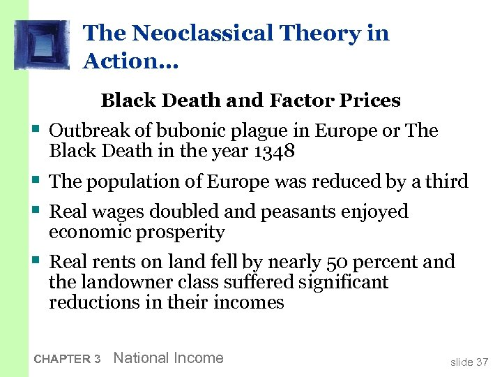 The Neoclassical Theory in Action… Black Death and Factor Prices § Outbreak of bubonic