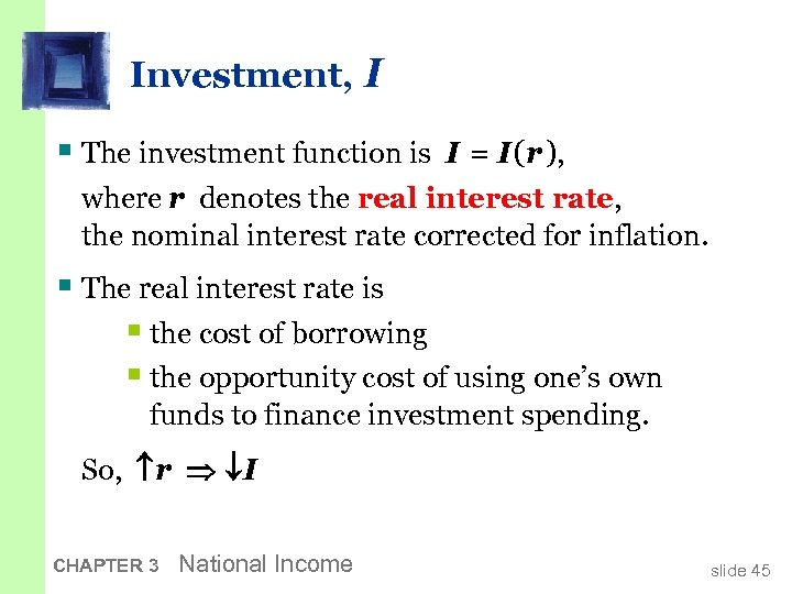 Investment, I § The investment function is I = I (r ), where r