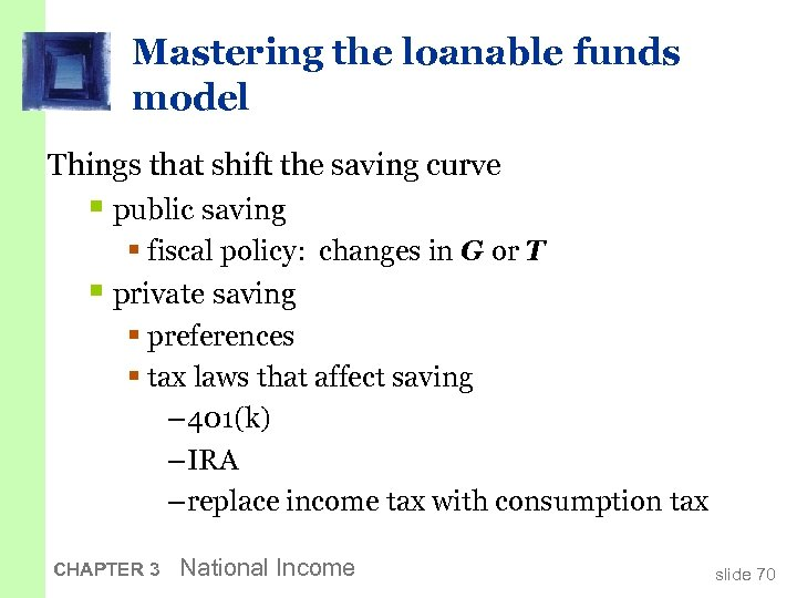Mastering the loanable funds model Things that shift the saving curve § public saving