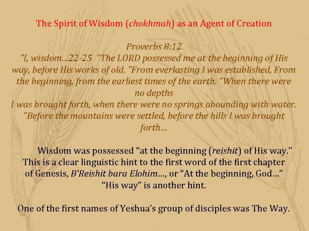 The Spirit of Wisdom (chokhmah) as an Agent of Creation Proverbs 8: 12