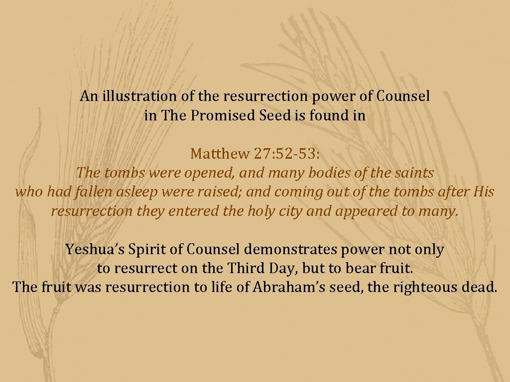 An illustration of the resurrection power of Counsel in The Promised Seed is found