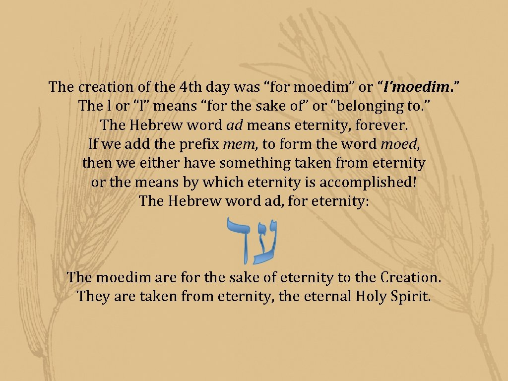 """The creation of the 4 th day was """"for moedim"""" or """"l'moedim. """" The"""