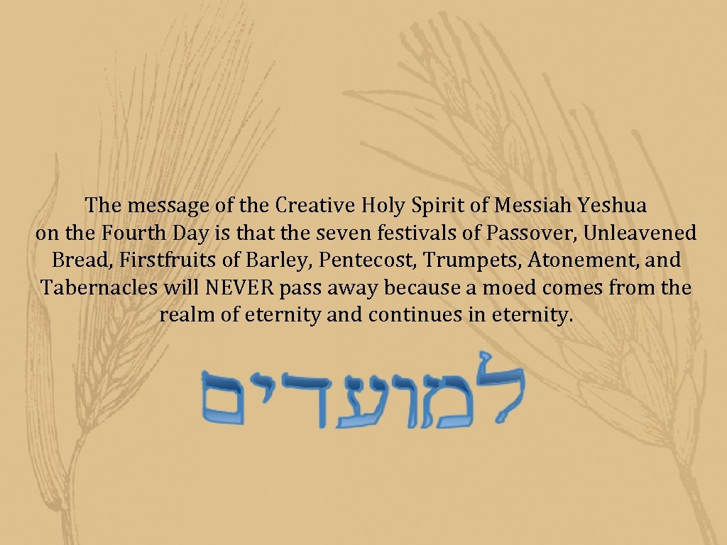 The message of the Creative Holy Spirit of Messiah Yeshua on the Fourth Day