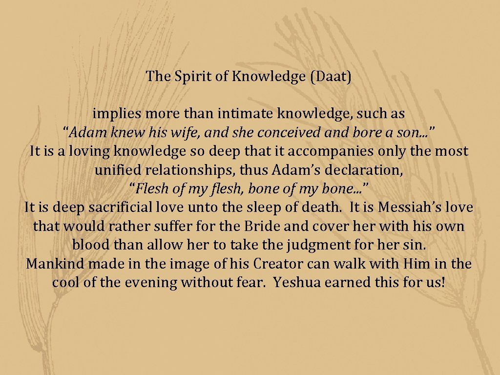 """The Spirit of Knowledge (Daat) implies more than intimate knowledge, such as """"Adam knew"""