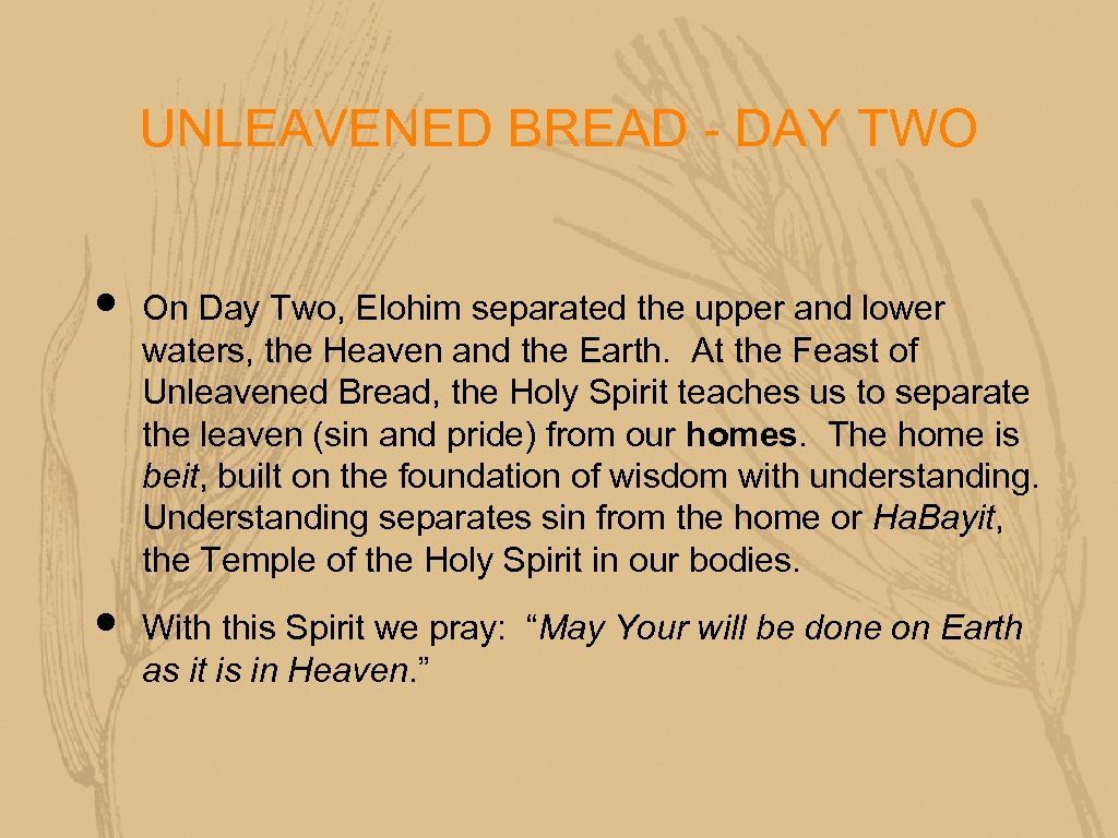 UNLEAVENED BREAD - DAY TWO • • On Day Two, Elohim separated the upper